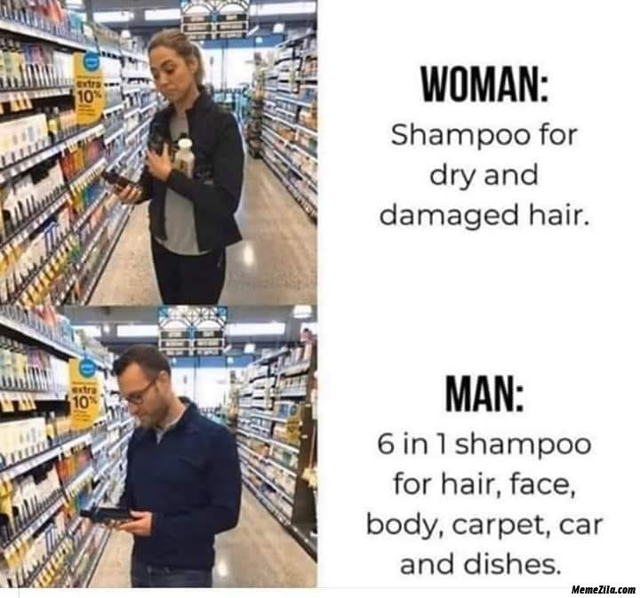 Woman shampoo for dry and damaged hair vs man 6 in 1 shampoo meme
