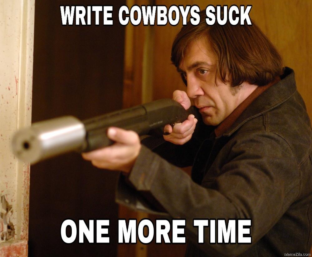 Write cowboys suck one more time meme