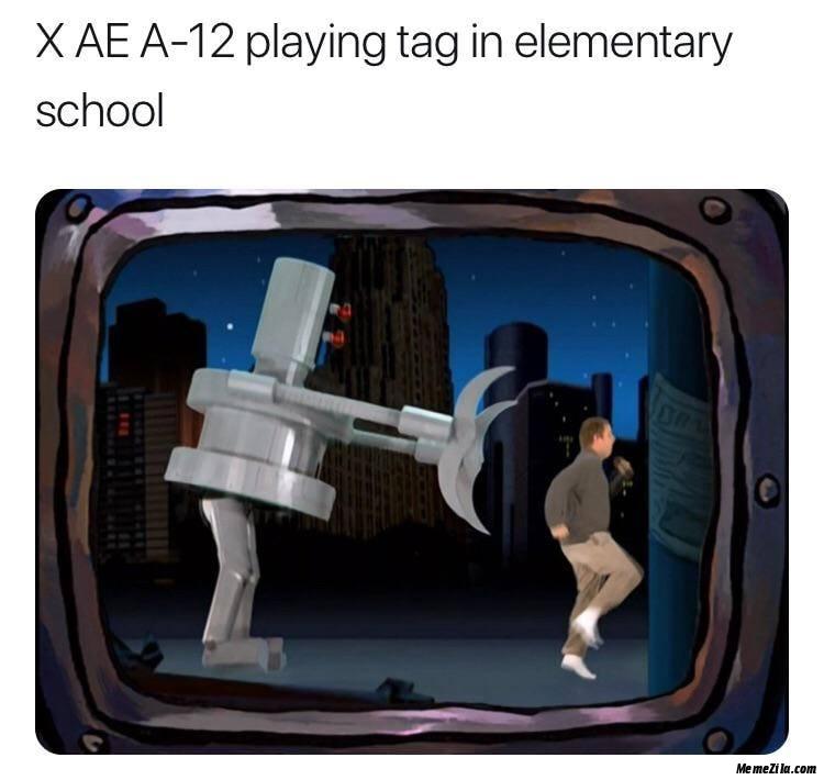Xæa-12 playing tag in elementary school meme