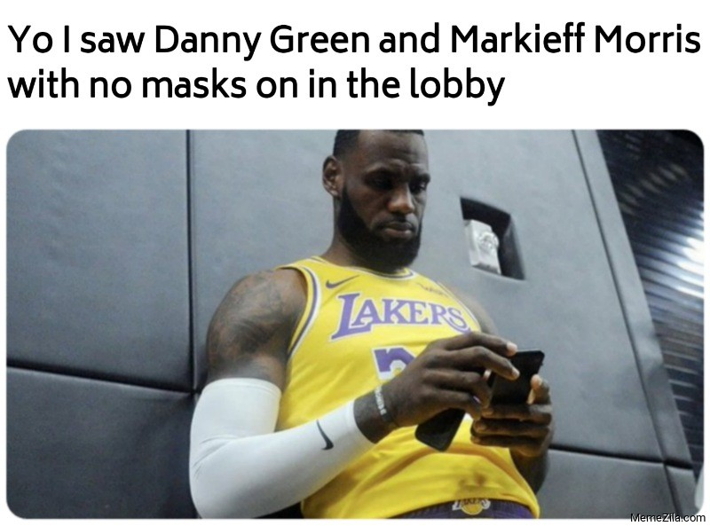 Yo I saw Danny Green and Markieff Morris with no masks on in the lobby meme