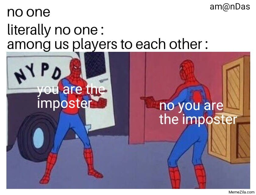 You are the imposter No you are the imposter meme