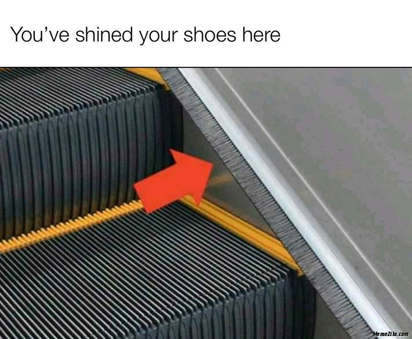 You have shined your shoes here meme
