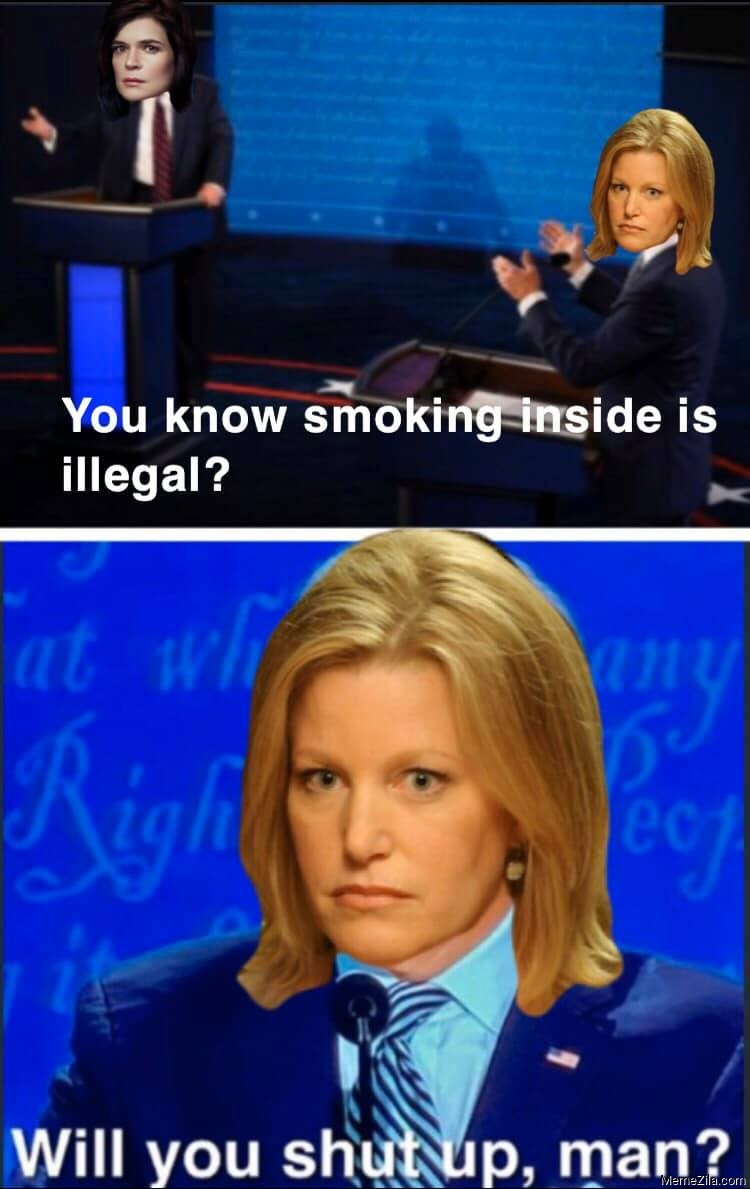 You know smoking inside is illegal Will you shut up man meme