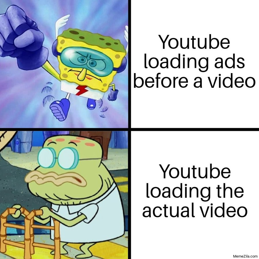 Youtube loading ads before a video vs Youtube loading the actual video meme