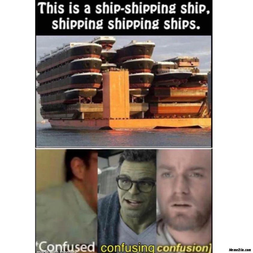 this is a ship shipping ship shipping shipping ships meme